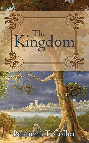 The Kingdom: Benjamin T. Collier