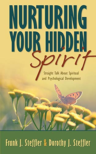 Nurturing Your Hidden Spirit : Straight Talk: Steffler, Dorothy J.
