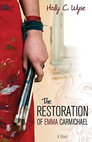 9781770697911: The Restoration of Emma Carmichael