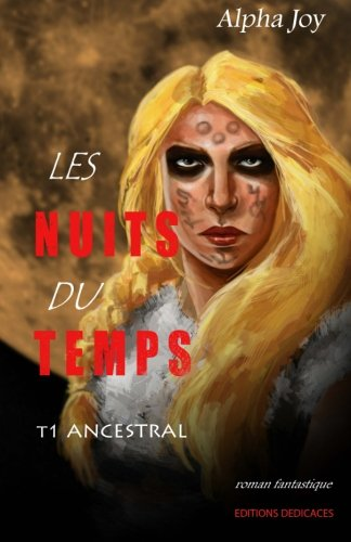 9781770765160: Les Nuits du temps: Tome 1 : Ancestral (French Edition)