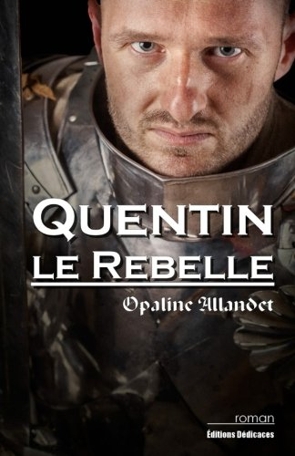 9781770765344: Quentin-le-Rebelle (French Edition)