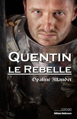 9781770765344: Quentin-le-Rebelle