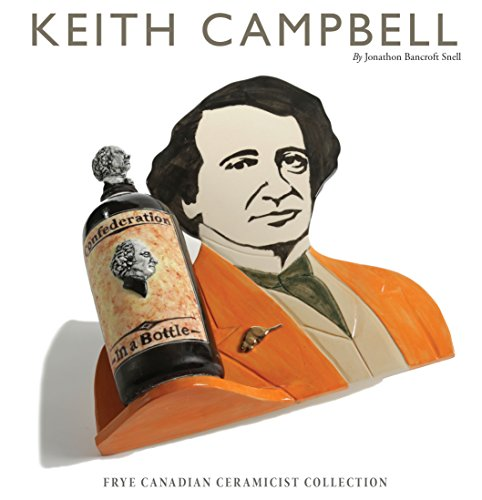 9781770811911: Keith Campbell - Frye Canadian Ceramicist Collection