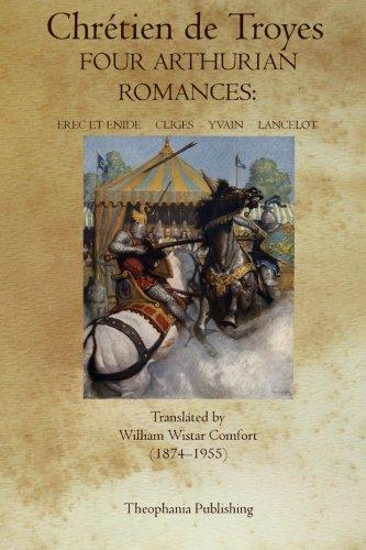 9781770831193: Four Arthurian Romances: Erec et Enide, Cliges, Yvain, Lancelot