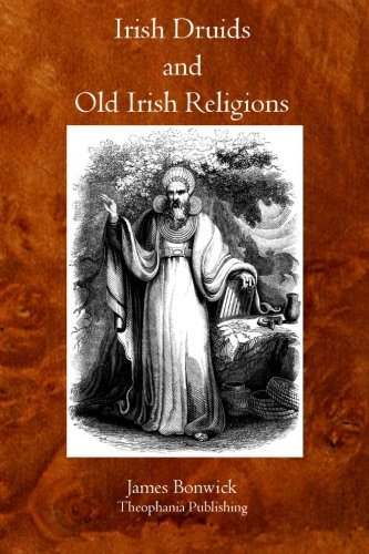 9781770831230: Irish Druids And Old Irish Religions