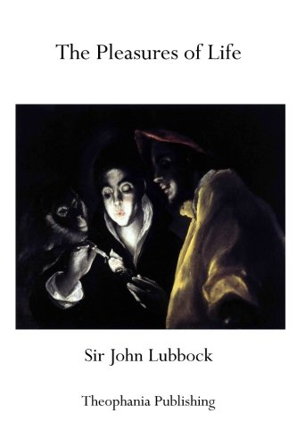 The Pleasures of Life: Lubbock, Sir John