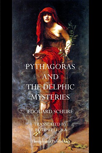 Pythagoras and the Delphic Mysteries: Edouard Schure