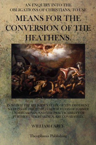 Means For The Conversion Of The Heathens: William Carey