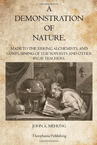 9781770833579: A Demonstration of Nature: Made to the Erring Alchemists and Complaining of the Sophists and other False Teachers