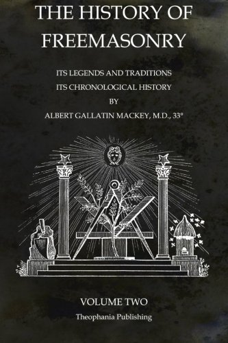 9781770833661: The History of Freemasonry Volume 2: Its Legends and Traditions, Its Chronological History