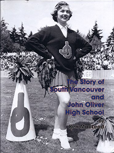 9781770842434: The Story of South Vancouver and John Oliver High School