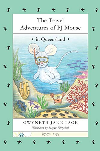 9781770845084: The Travel Adventures of PJ Mouse: In Queensland
