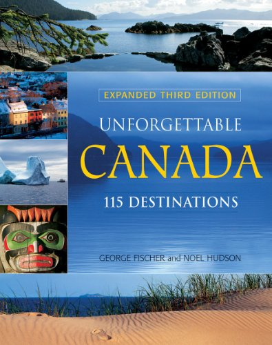 9781770850200: Unforgettable Canada: 115 Destinations