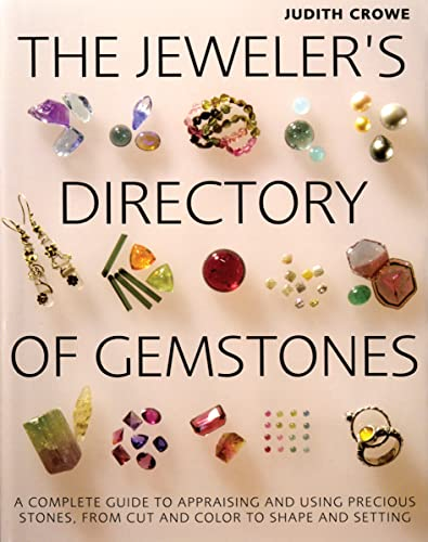 9781770851085: The Jeweler's Directory of Gemstones: A Complete Guide to Appraising and Using Precious Stones From Cut and Color to Shape and Settings