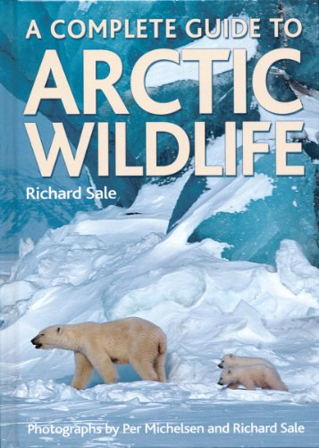 9781770851290: A Complete Guide to Arctic Wildlife
