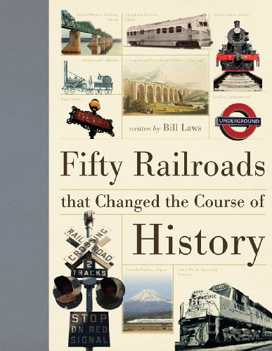 9781770851696: Fifty Railroads that Changed the Course of History (Fifty Things That Changed the Course of History)