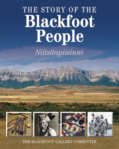 9781770851818: The Story of the Blackfoot People: Nitsitapiisinni
