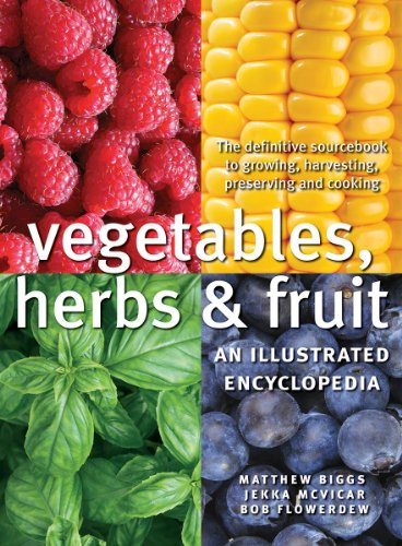 9781770852006: Vegetables, Herbs and Fruit: An Illustrated Encyclopedia
