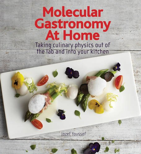 9781770852013: Molecular Gastronomy at Home: Taking Culinary Physics Out of the Lab and Into Your Kitchen