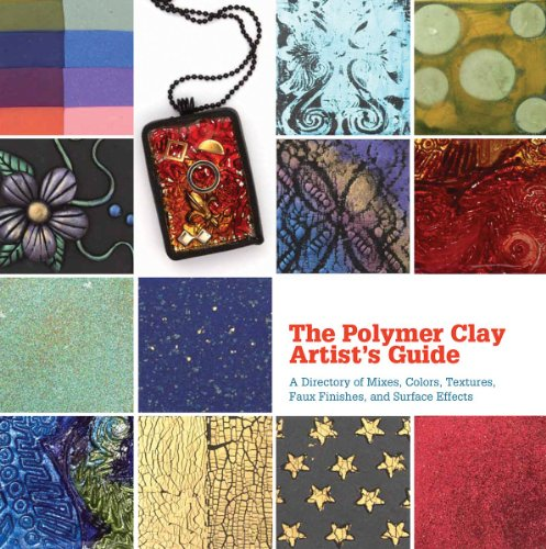 9781770852075: The Polymer Clay Artist's Guide: A Directory of Mixes, Colors, Textures, Faux Finishes, and Surface Effects