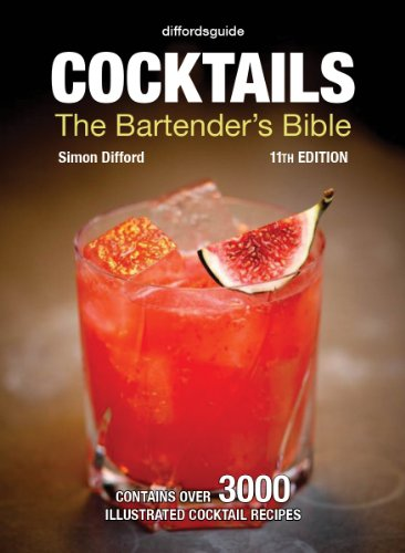 Diffordsguide Cocktails: The Bartender s Bible (Hardback): Simon Difford