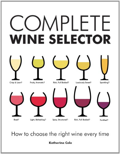 9781770852259: Complete Wine Selector: How to Choose the Right Wine Every Time
