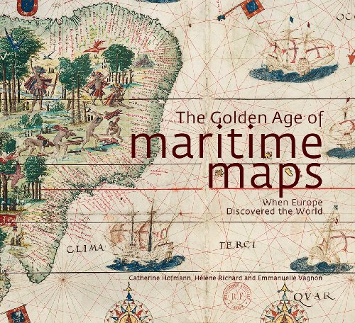 9781770852389: The Golden Age of Maritime Maps: When Europe Discovered the World