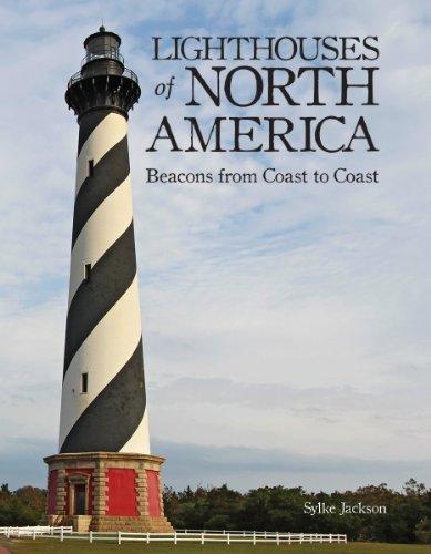 Lighthouses of North America: Beacons from Coast to Coast: Jackson, Sylke
