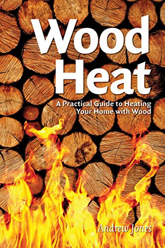 9781770852990: Wood Heat: A Practical Guide to Heating Your Home with Wood