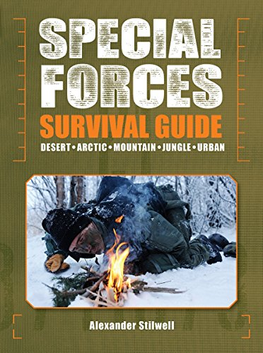 9781770853188: Special Forces Survival Guide: Desert, Arctic, Mountain, Jungle, Urban