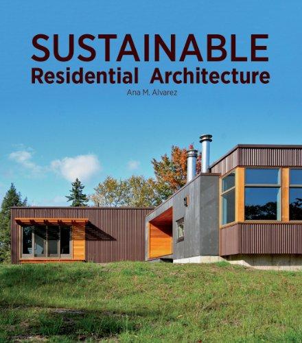 Sustainable Residential Architecture: Alvarez, Ana