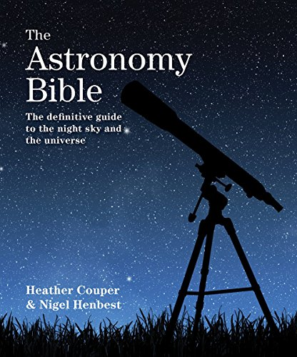 9781770854826: The Astronomy Bible: The Definitive Guide to the Night Sky and the Universe (Subject Bible)