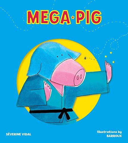 9781770856363: Mega Pig (Mega Hero Books)