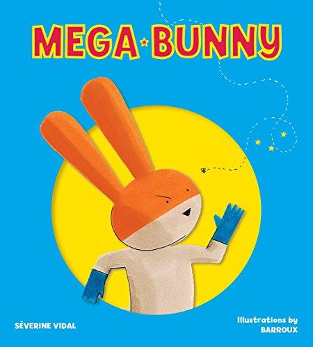 Mega Bunny (Mega Hero Books): Severine Vidal