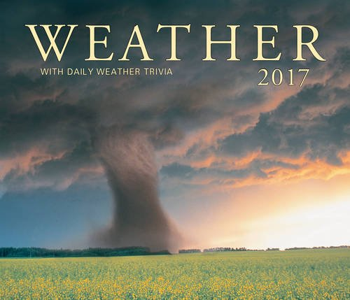 9781770856820: Weather 2017: With Daily Weather Trivia (Calendars 2017)
