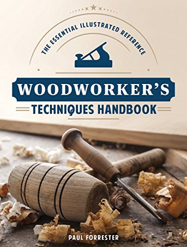 Woodworkers Techniques Handbook: The Essential Illustrated Reference