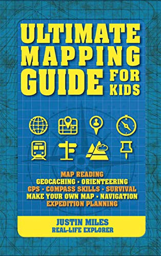 Ultimate Mapping Guide for Kids: Miles, Justin