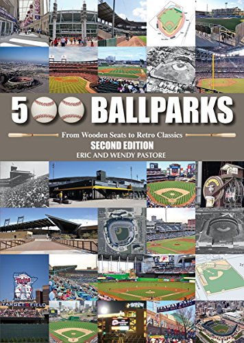 500 Ballparks: From Wooden Seats to Retro Classics (Hardcover): Eric Pastore
