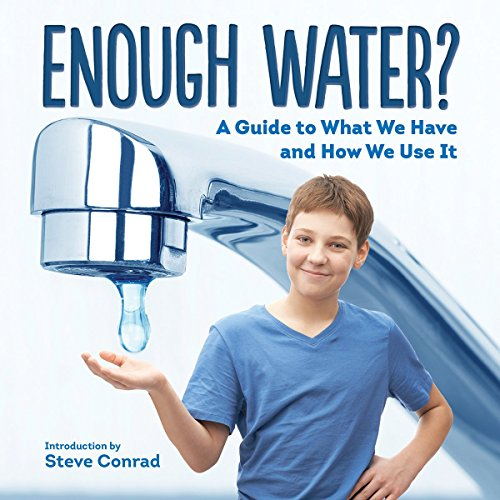 Enough Water?: A Guide to What We Have and How We Use It (Hardcover): Firefly Editors