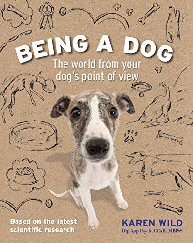 9781770858213: Being a Dog: The World from Your Dog's Point of View
