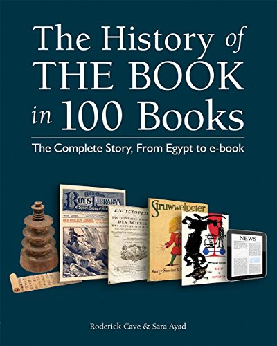 The History Of The Book In 100 Books: The Complete Story, From Egypt To E-Book 9781770859562 A study of books through history is a study of human history. In The History of the Book in 100 Books, the author explores 100 books tha