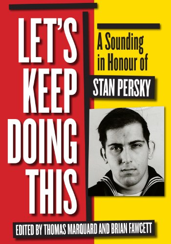 9781770863613: Let's Keep Doing This: A Sounding in Honour of Stan Persky