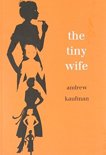The Tiny Wife: Kaufman, Andrew