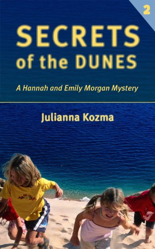 Secrets Of The Dunes: A Hannah And Emily Morgan Mystery: Julianna Kozma