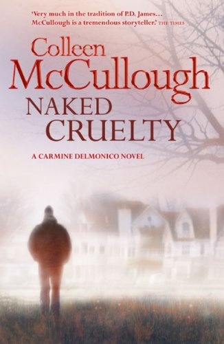 Naked Cruelty: Colleen McCullough