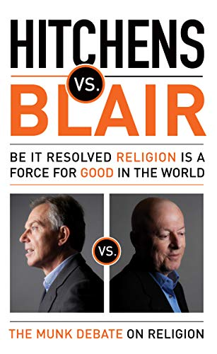 9781770890084: Hitchens vs. Blair: Be It Resolved Religion Is a Force for Good in the World (The Munk Debates)