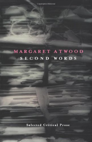 9781770890107: Second Words: Selected Critical Prose 1960-1982