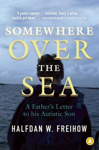 Somewhere over the Sea : A Father's: Freihow, Halfdan W.