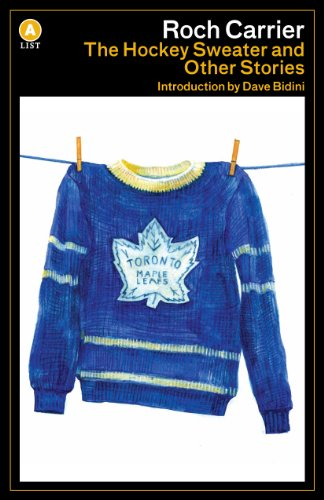 The Hockey Sweater and Other Stories.{ SIGNED: Carrier, Roch .