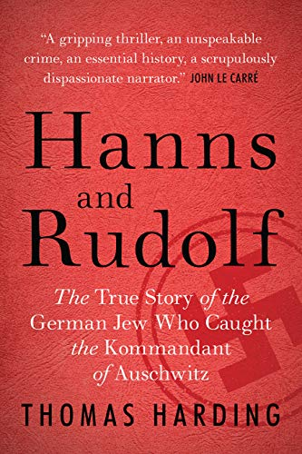 9781770893153: Hanns and Rudolf: The True Story of the German Jew Who Caught the Kommandant of Auschwitz